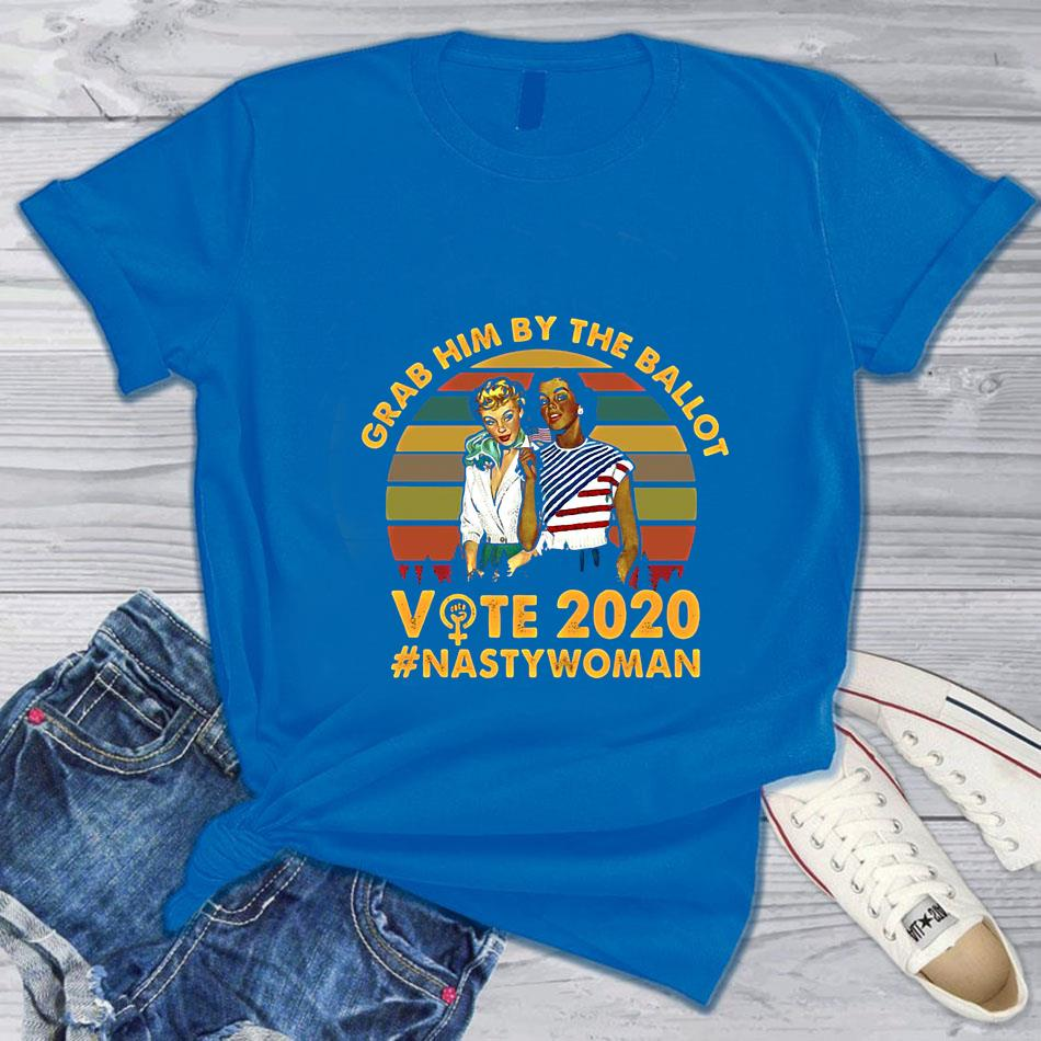Vintage grab him by the ballot vote 2020 nasty woman t-s blue