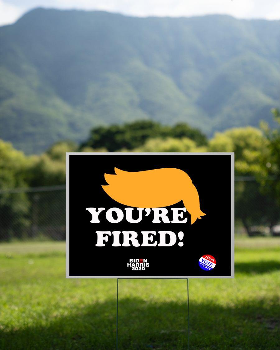 Anti Trump you're fired Biden Harris 2020 yard sign