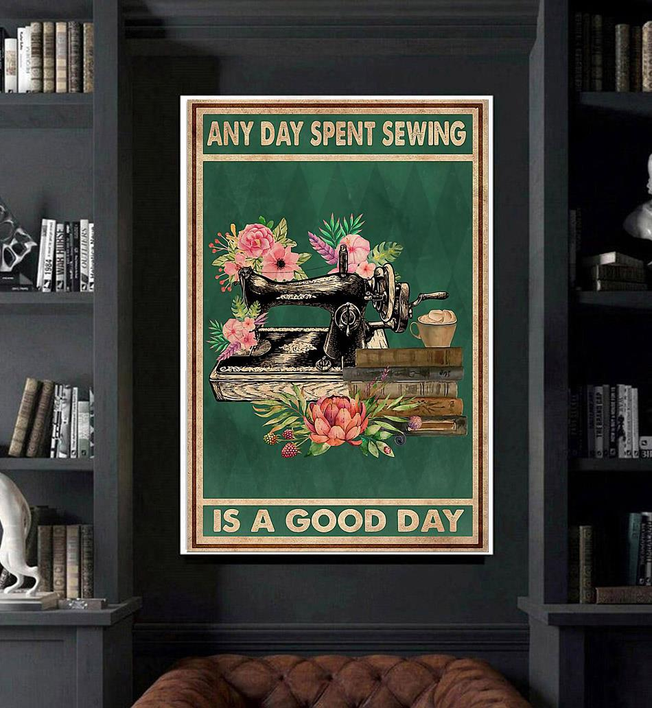 Any day spent sewing is a good day poster art