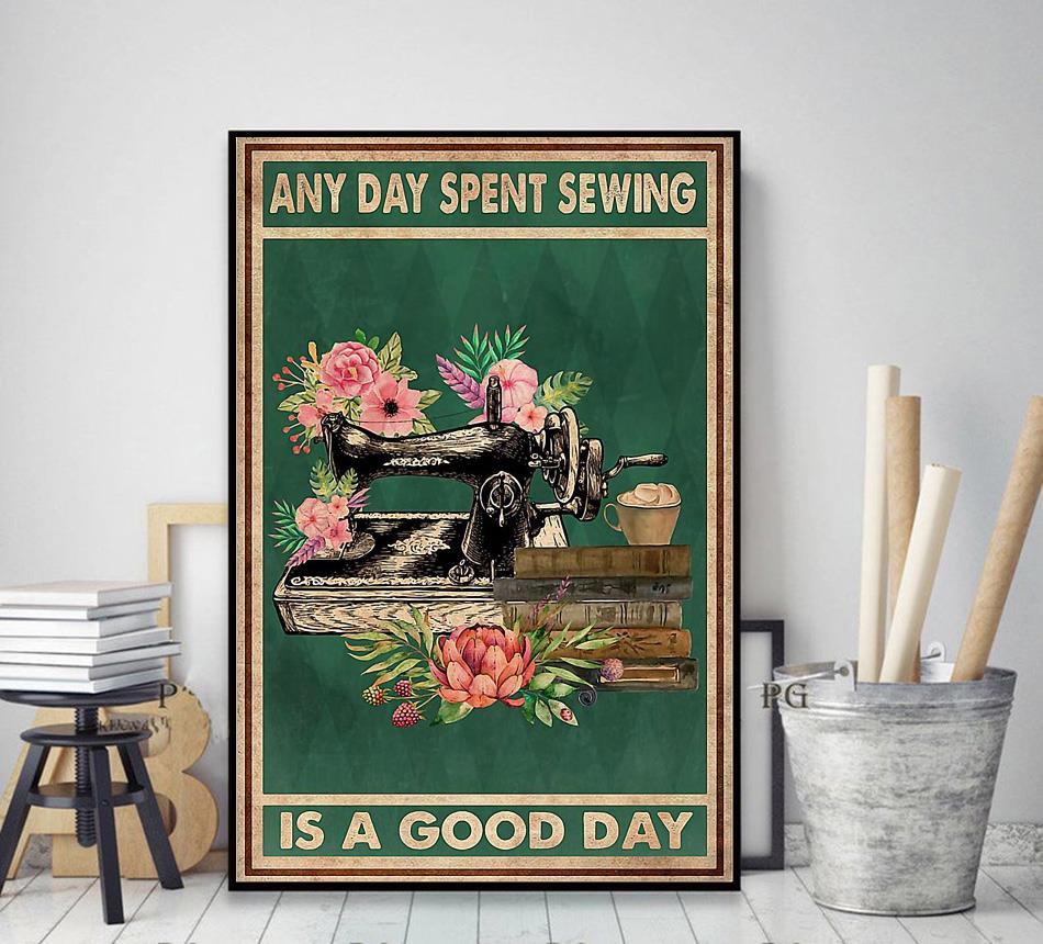 Any day spent sewing is a good day poster decor art
