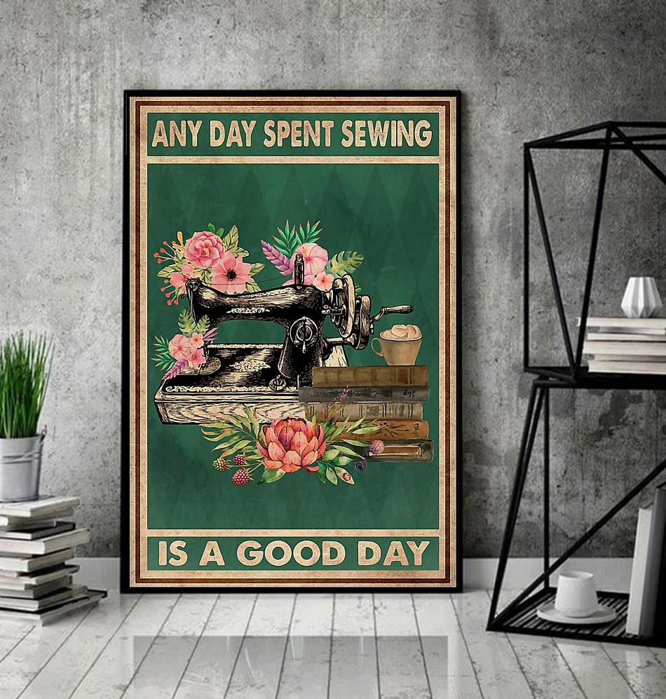 Any day spent sewing is a good day poster decor