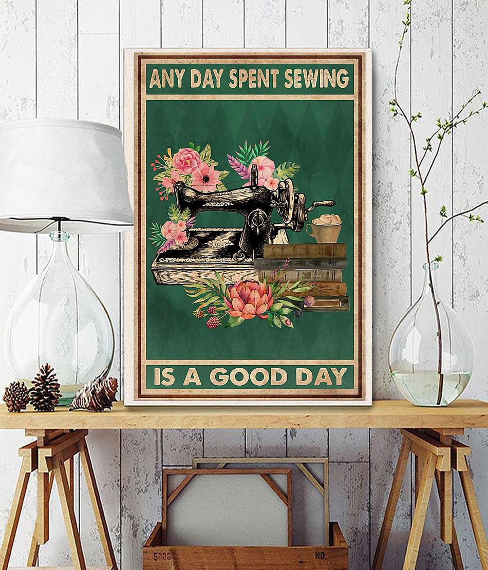 Any day spent sewing is a good day poster wall decor