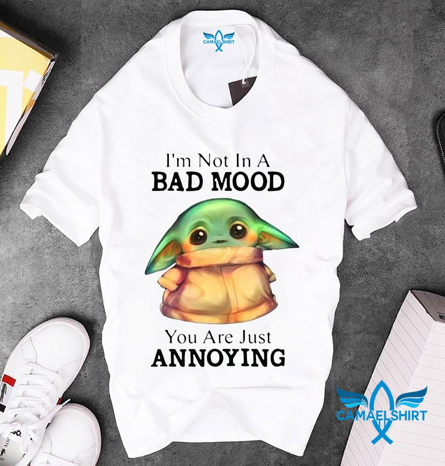 Baby Yoda I'm not in bad mood you're annoying t-s unisex