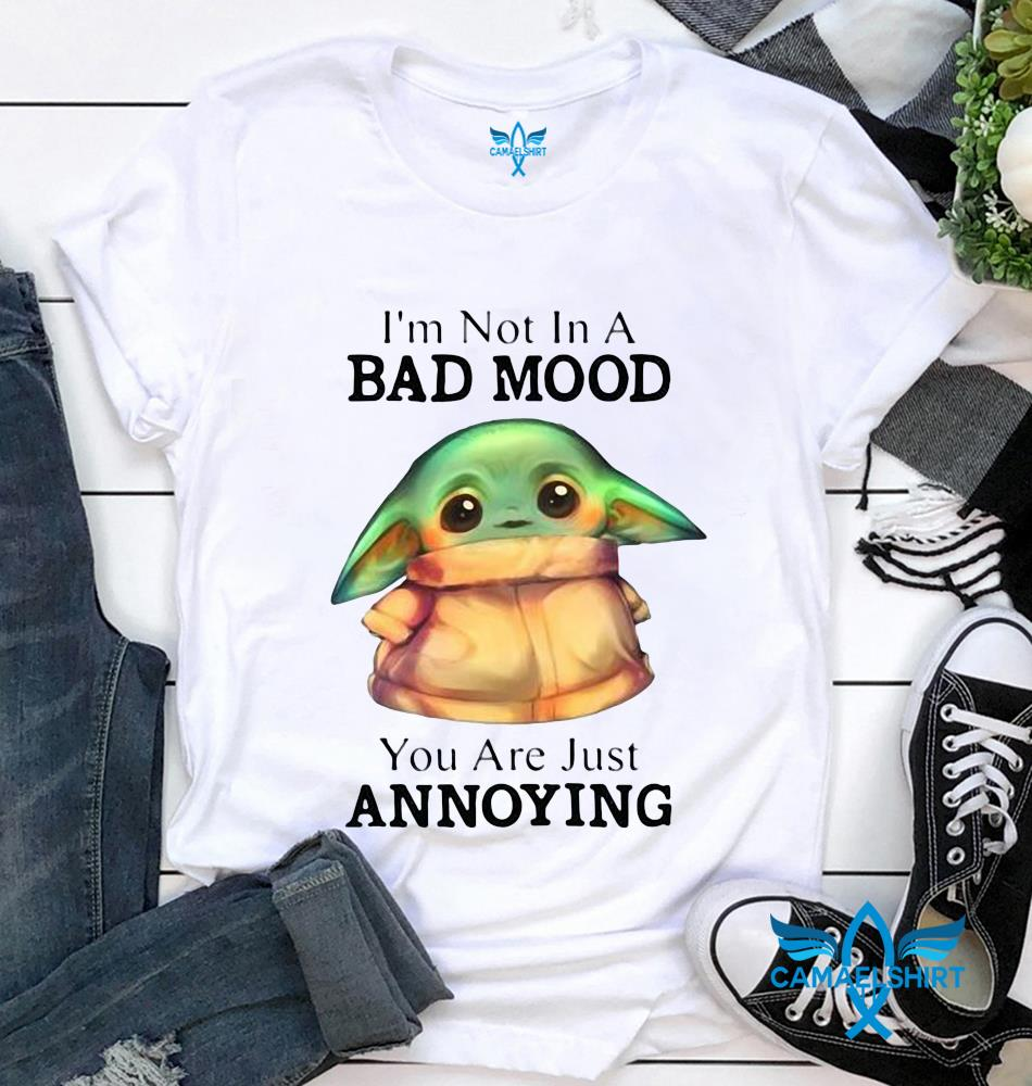 Baby Yoda I'm not in bad mood you're annoying t-shirt