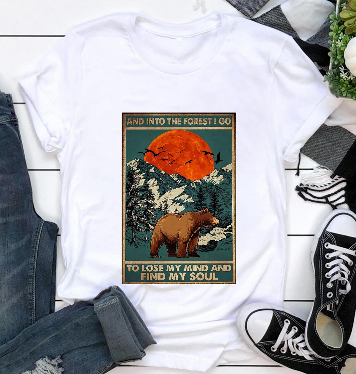 Bear camping into the forest I go to lose my mind and find my soul poster t-shirt