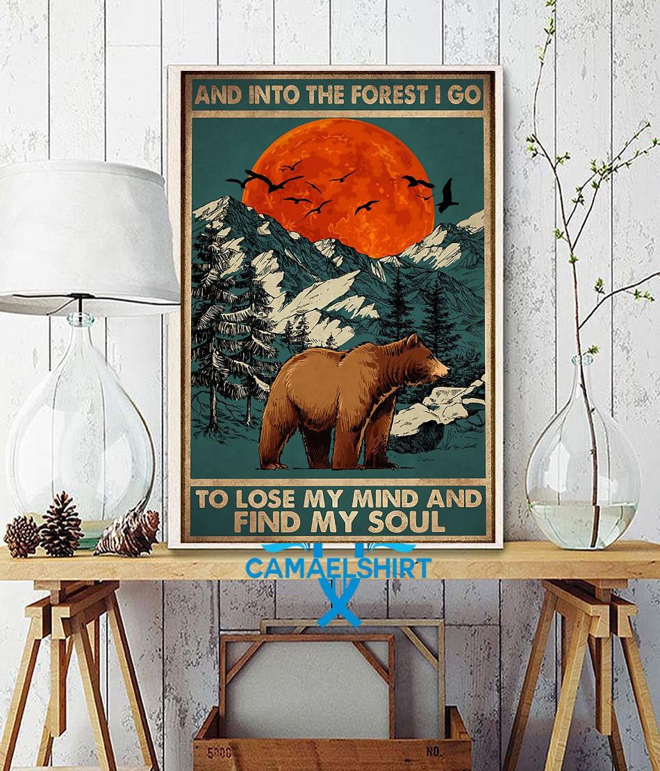 Bear camping into the forest I go to lose my mind and find my soul poster wall decor