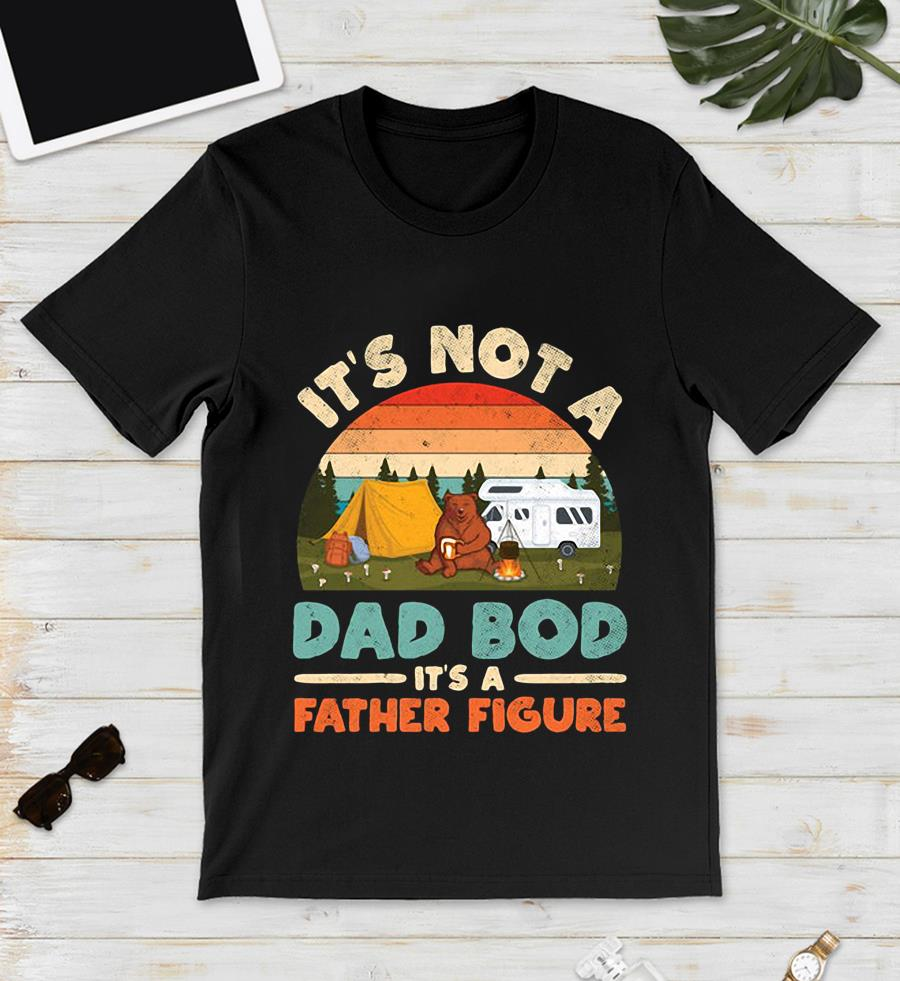 Bear camping it's not a dad Bod it's a father figure bright retro t-s unisex