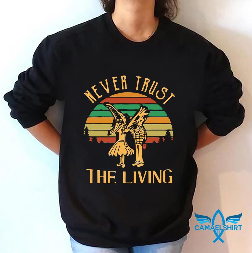 Beetlejuice never trust the living vintage t-s sweatshirt