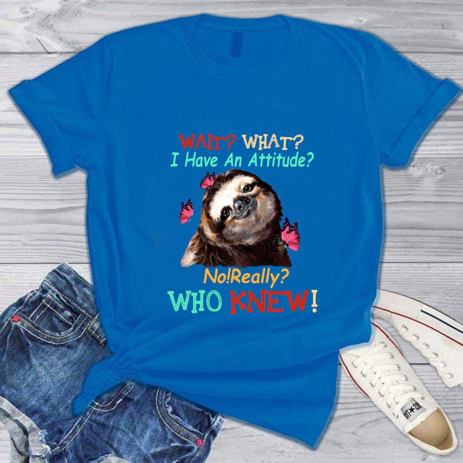 Butterfly Sloth wait what I have an attitude no really who knew t-s blue
