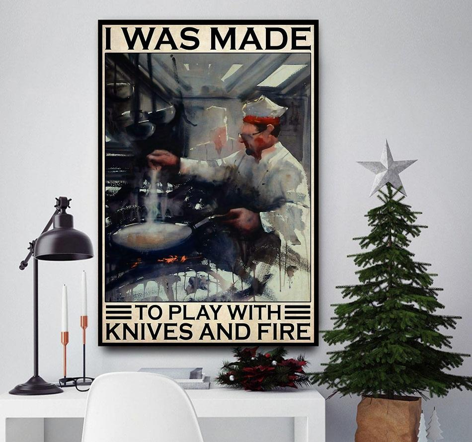 Chef I was made to play with knives and fire poster