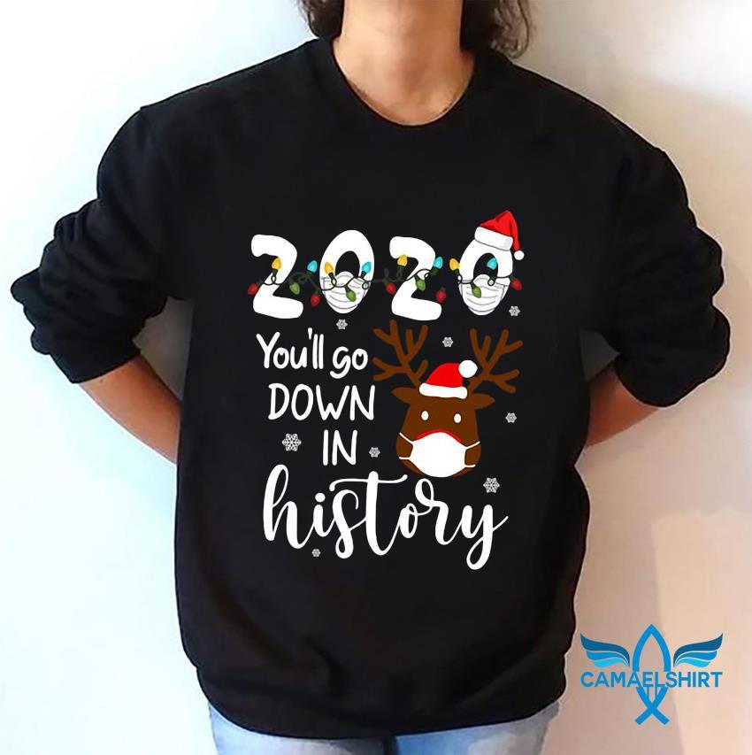 Christmas 2020 you'll go down in history s sweatshirt