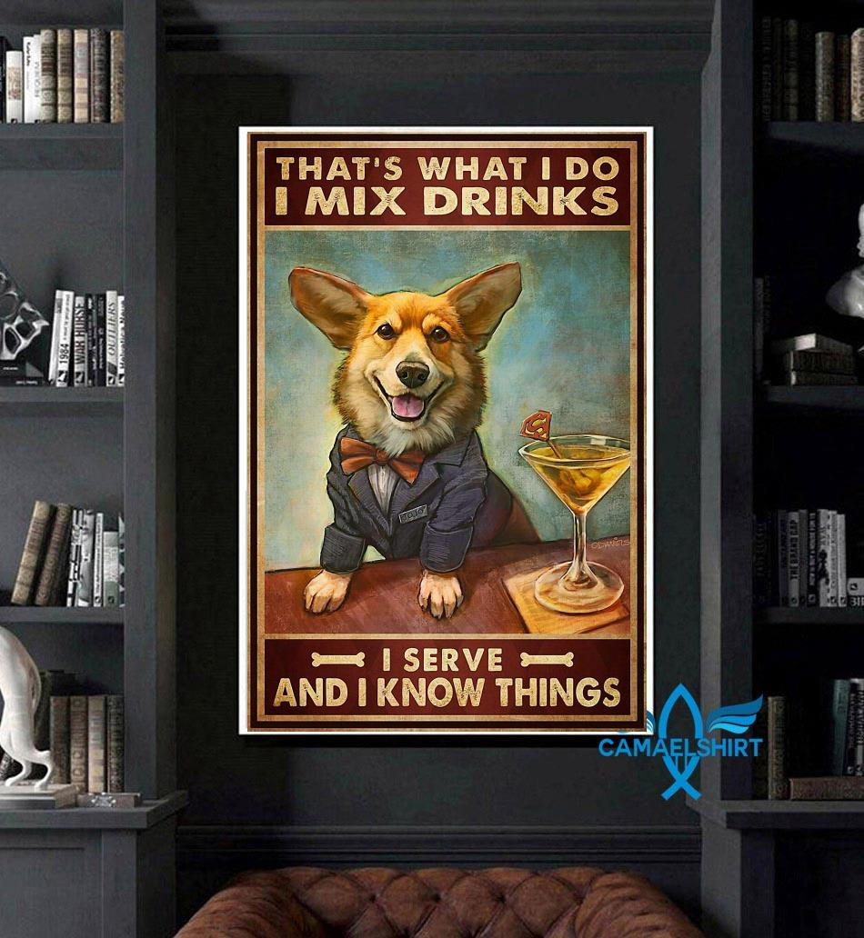 Corgi mixs drink and serve and know things poster art