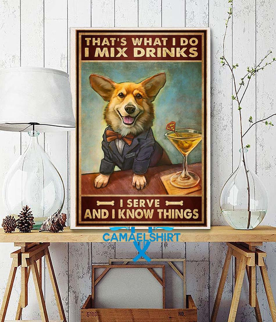 Corgi mixs drink and serve and know things poster wall decor