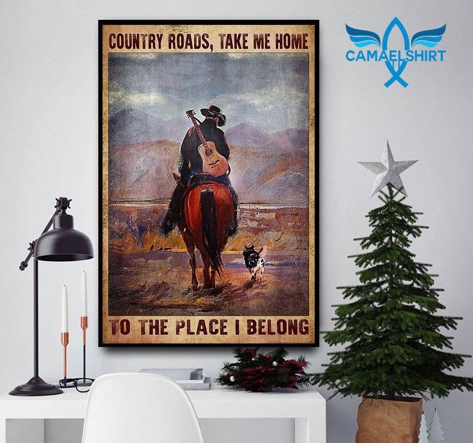 Country roads take me home to the place I belong vertical poster