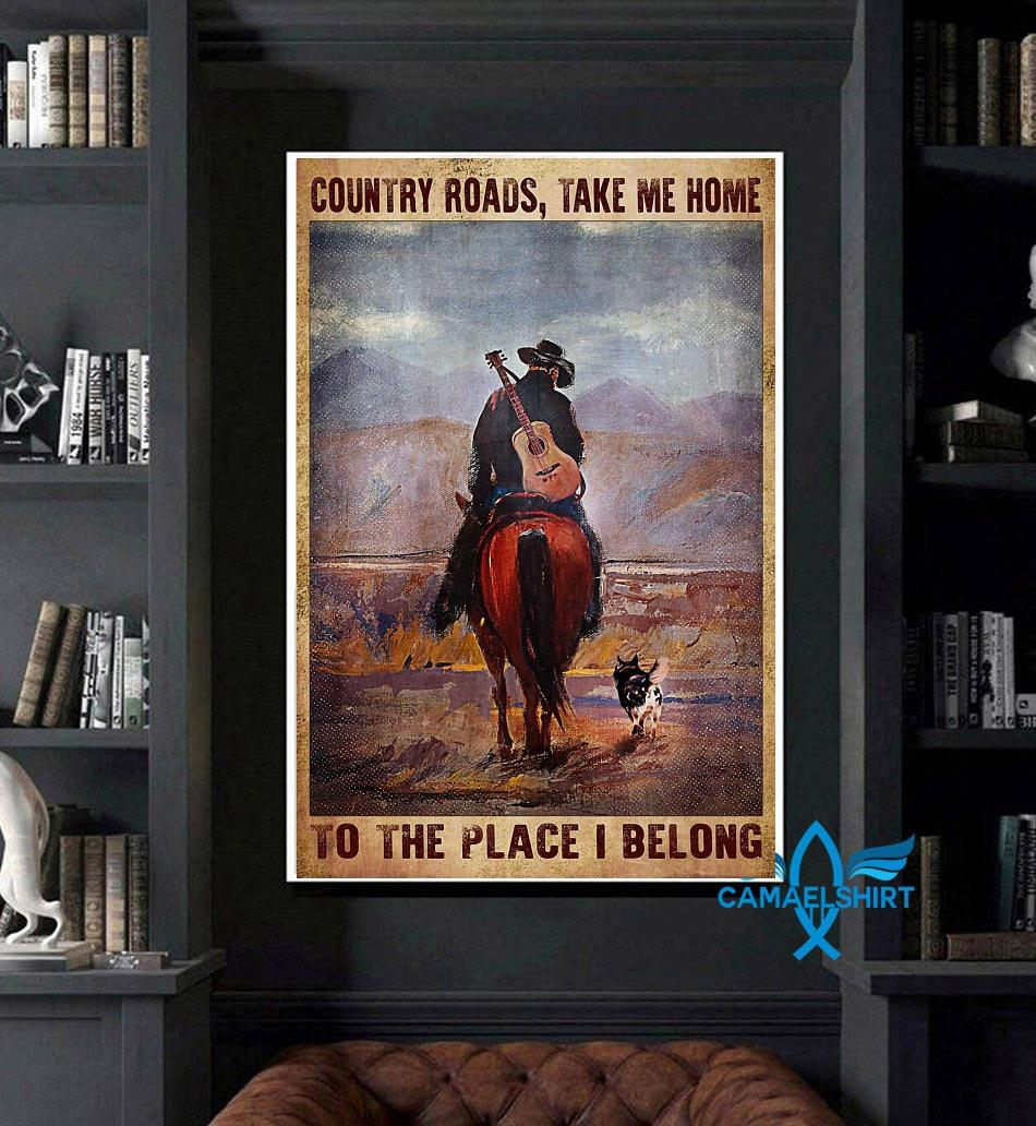 Country roads take me home to the place I belong vertical poster art