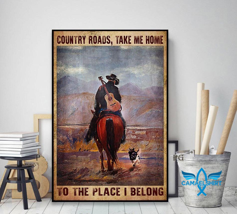 Country roads take me home to the place I belong vertical poster decor art