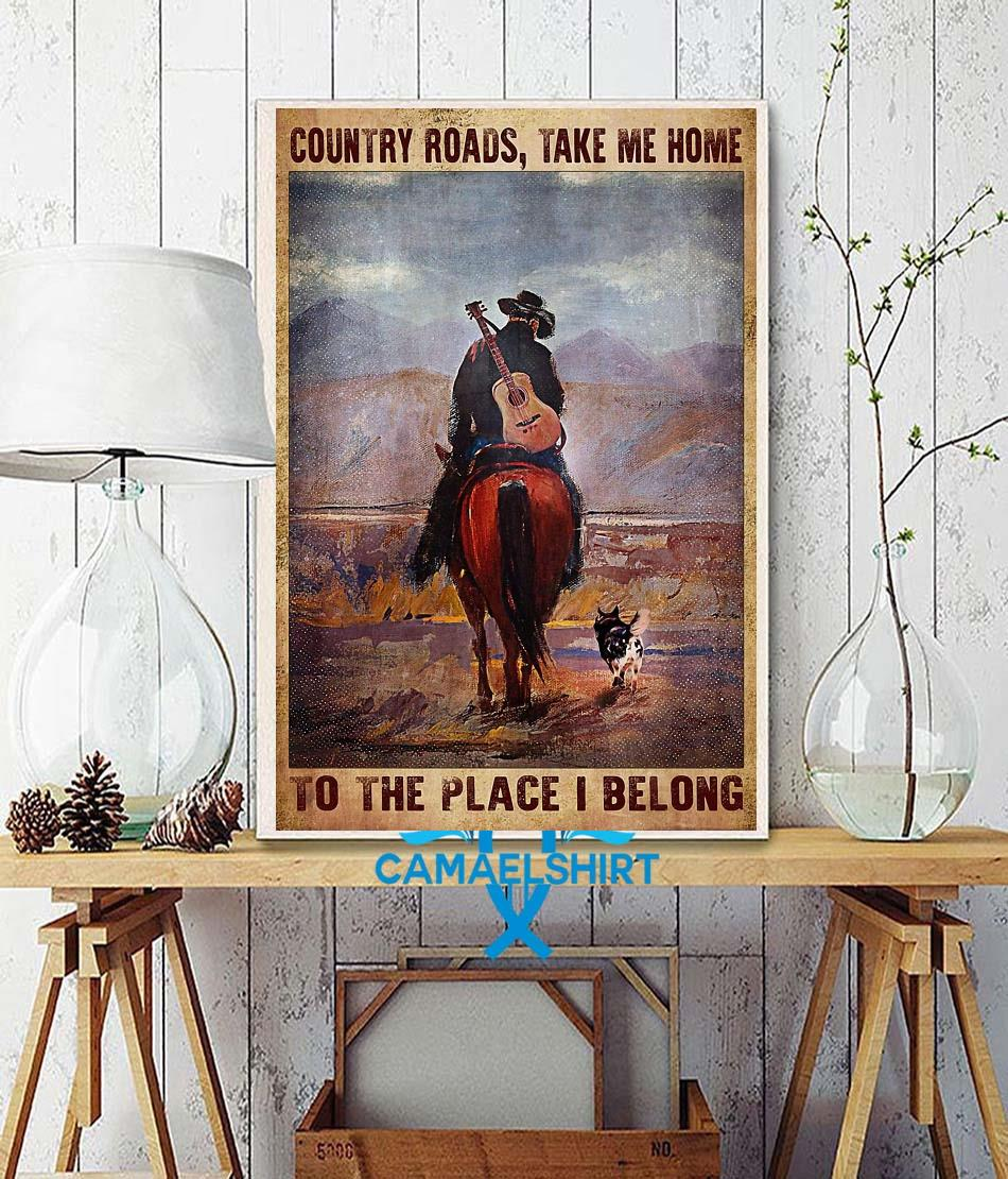 Country roads take me home to the place I belong vertical poster wall decor