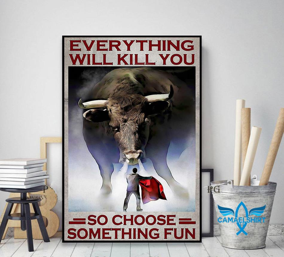 Cow Fight Festival everything will kill you so choose something fun poster decor art
