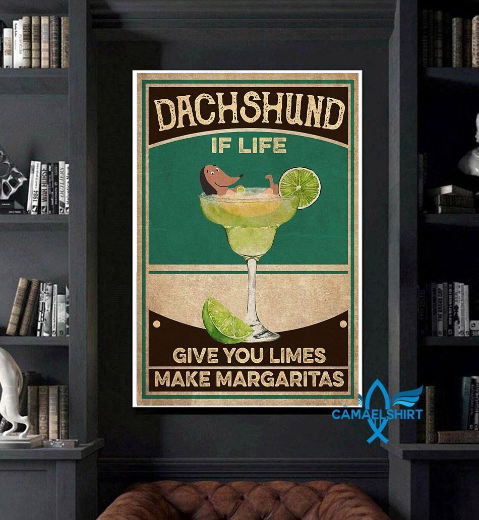 Dachshund if life give you limes make margaritas poster art