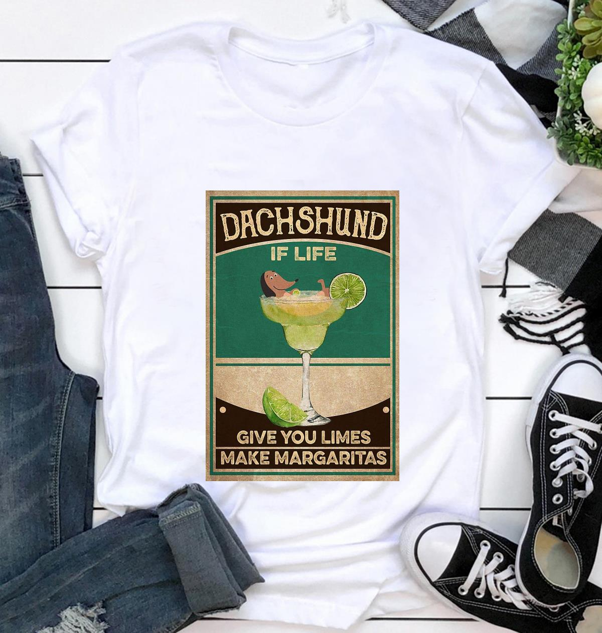 Dachshund if life give you limes make margaritas poster t-shirt