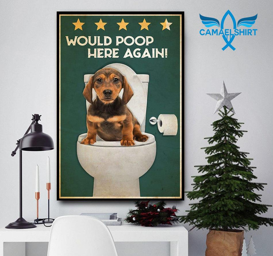 Dachshund would poop here again poster