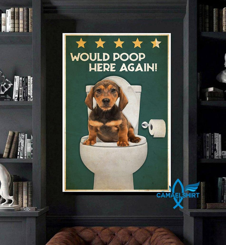 Dachshund would poop here again poster art