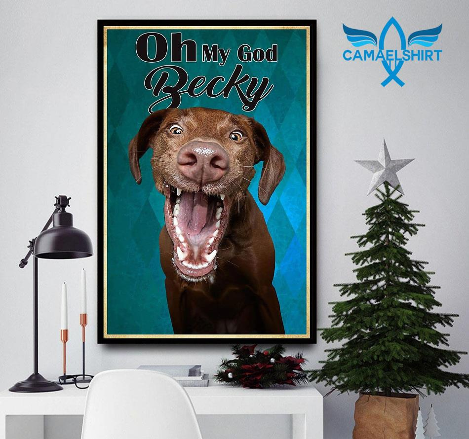 Funny Labrador dog oh my God becky vertical canvas