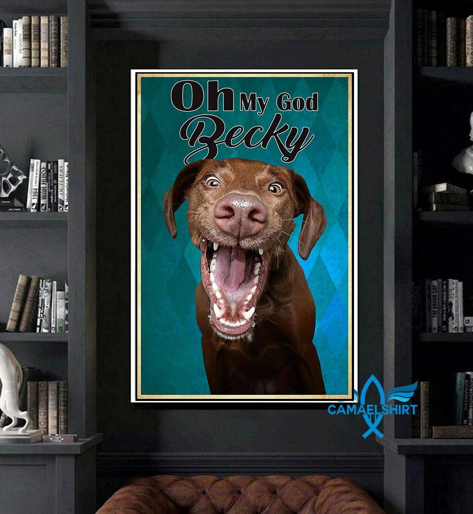 Funny Labrador dog oh my God becky vertical canvas art