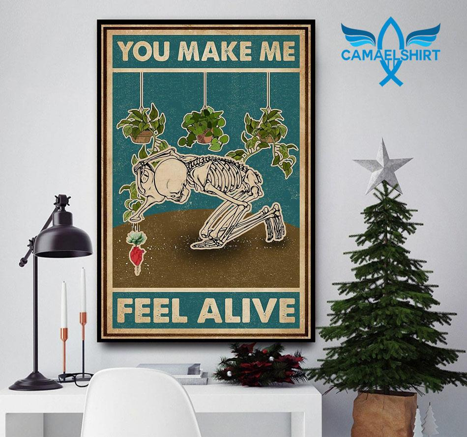 Garden lovers poster you make me feel alive
