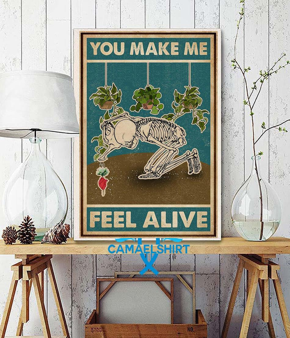 Garden lovers poster you make me feel alive wall decor