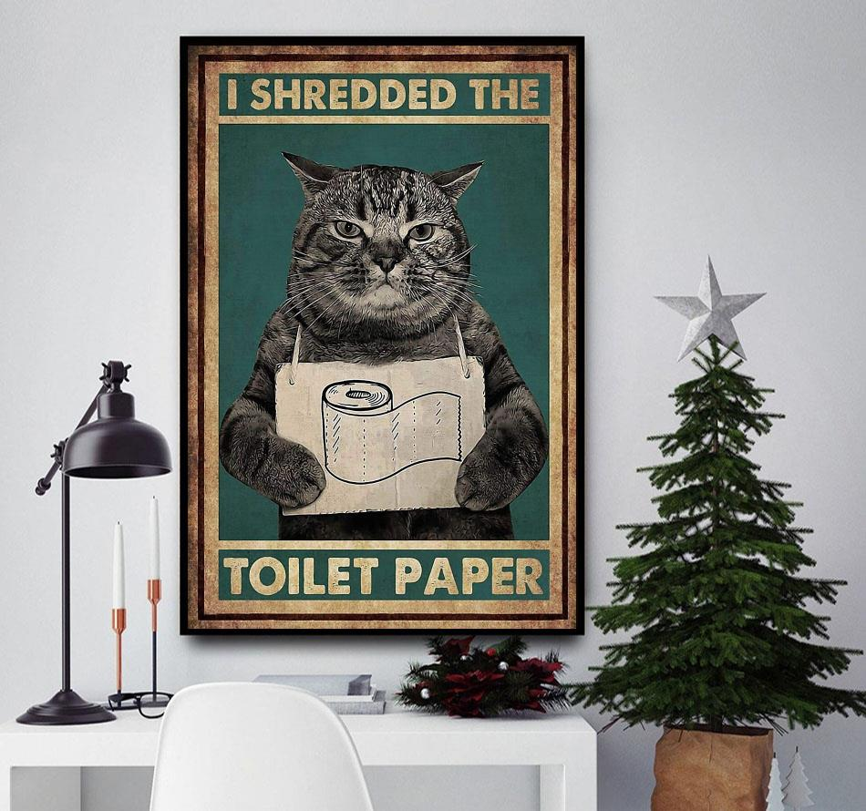 Gearsly cat I shredded the toilet paper poster