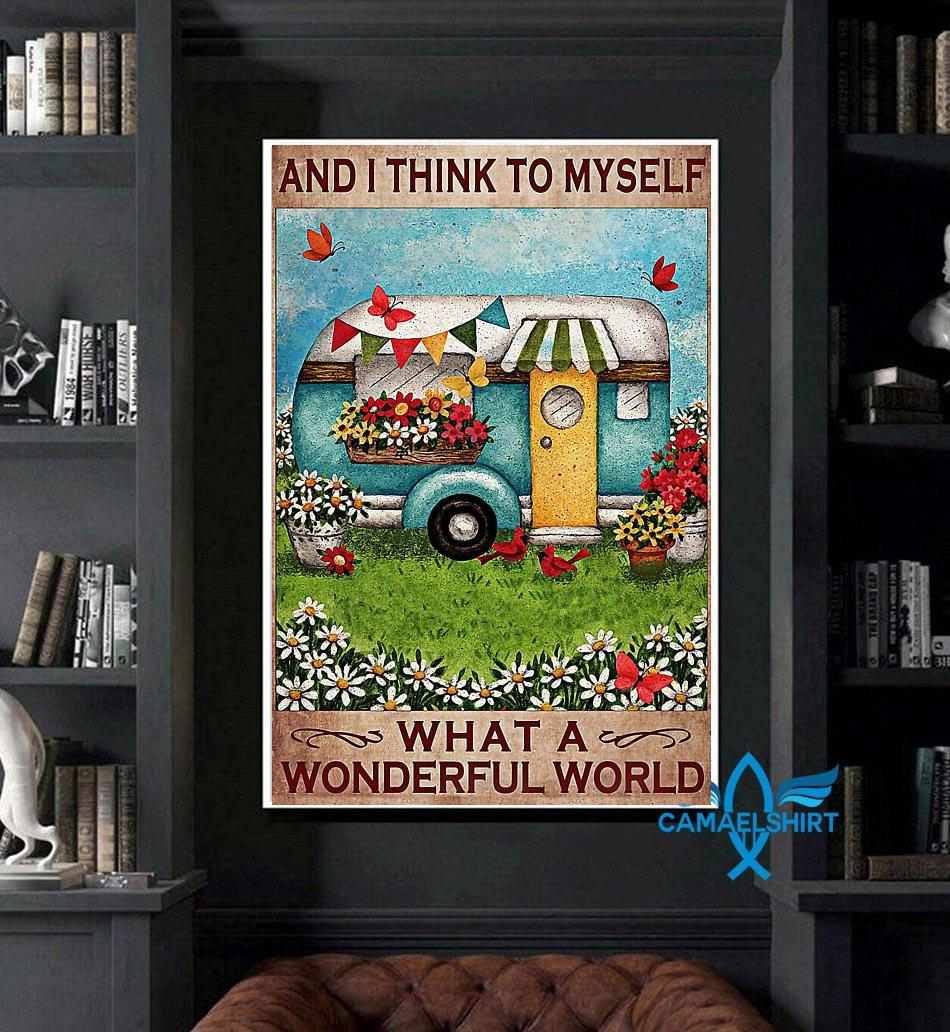 Happy Camper and I think to myself what a wonderful world posster art