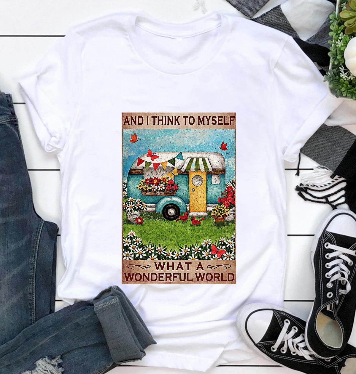 Happy Camper and I think to myself what a wonderful world posster t-shirt