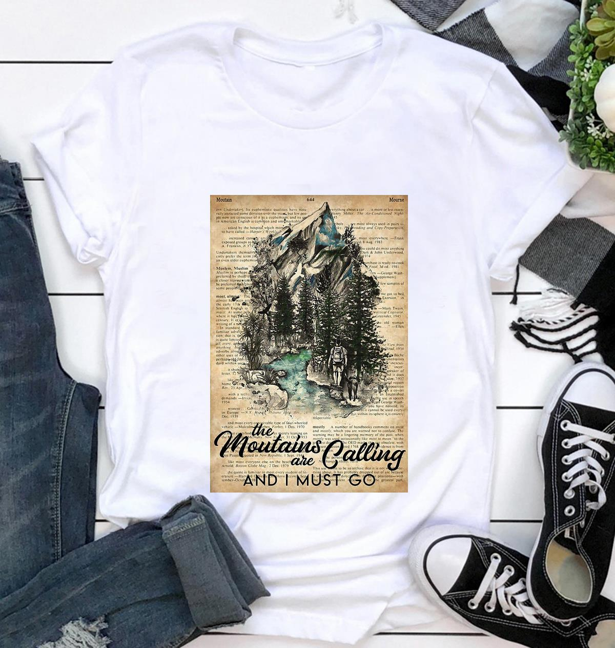 Hiker the mountains are calling I must go poster t-shirt