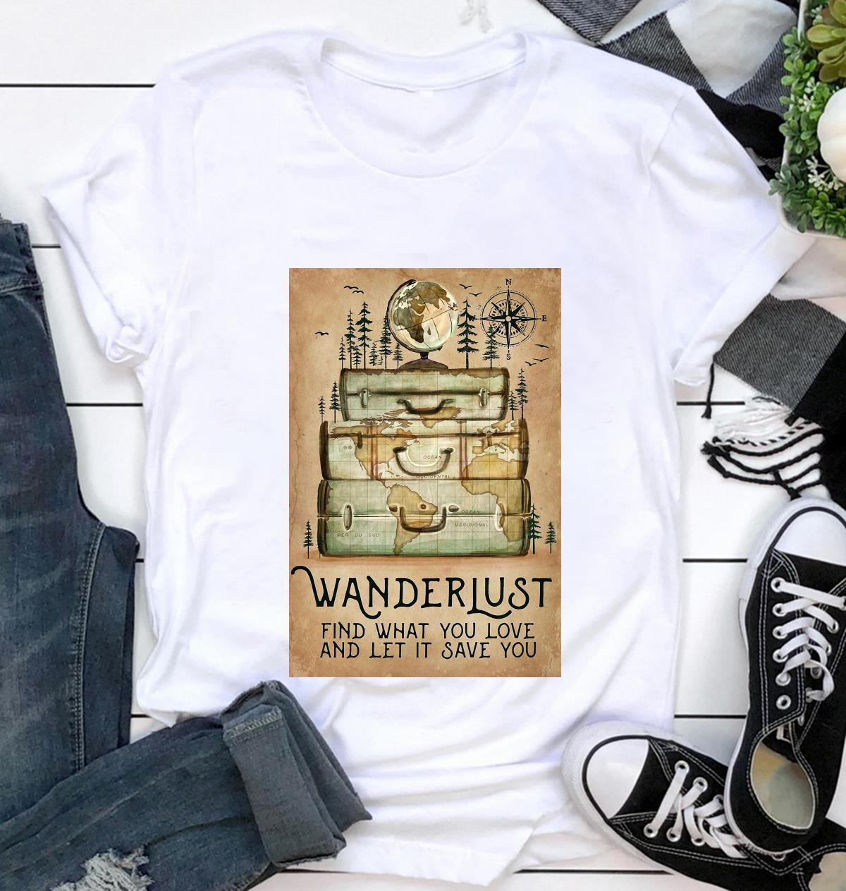 Hiking wanderlust find what you love and let it save you canvas t-shirt