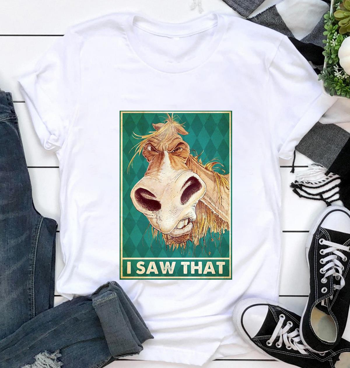 Horse I saw that poster t-shirt