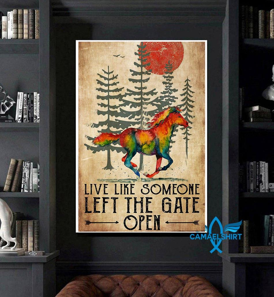 Horse live like someone left the gate open poster art
