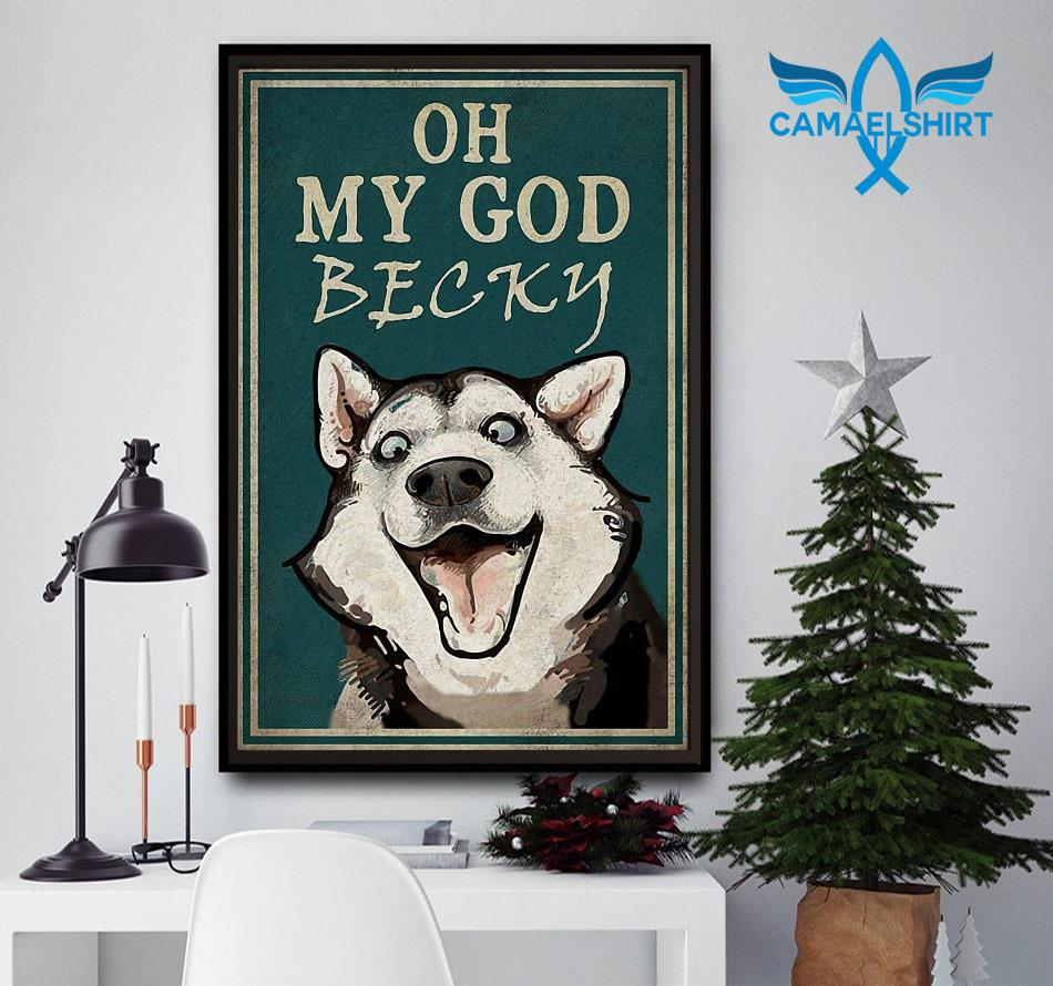 Husky oh my God becky poster