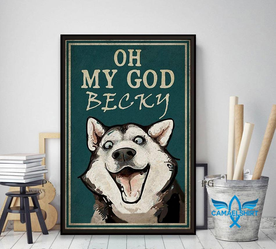 Husky oh my God becky poster decor art