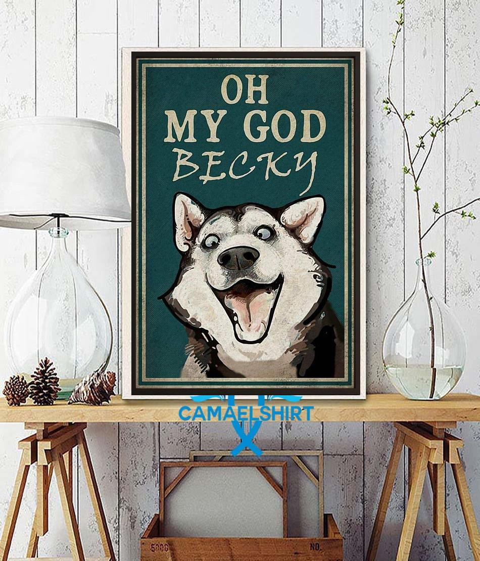 Husky oh my God becky poster wall decor