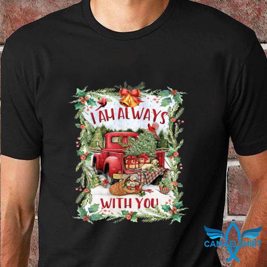 I am always with you red truck Christmas tree t-shirt