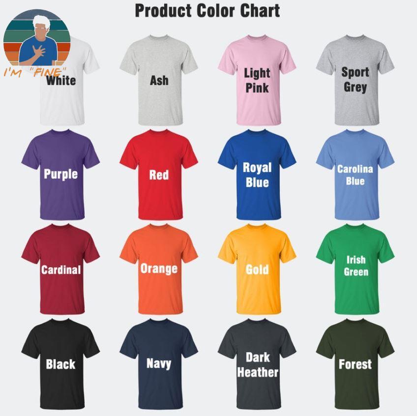I'm fine ross geller funny sarcasm t-s Camaelshirt Color chart