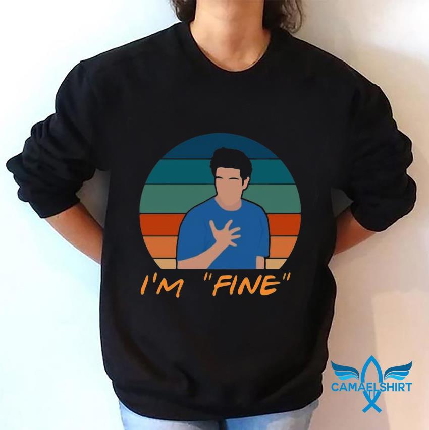 I'm fine ross geller funny sarcasm t-s sweatshirt