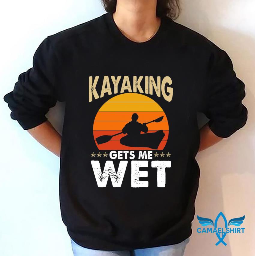 Kayaking gets me wet sunset t-s sweatshirt