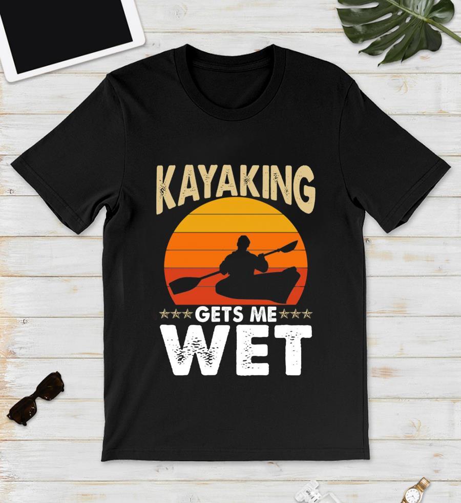 Kayaking gets me wet sunset t-s unisex
