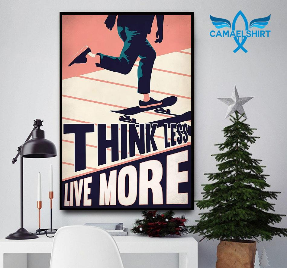 Skateboard think less live more poster