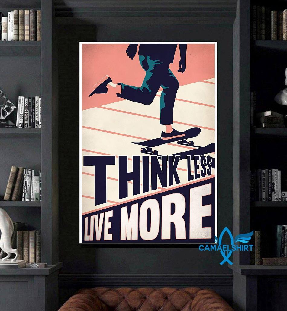 Skateboard think less live more poster art