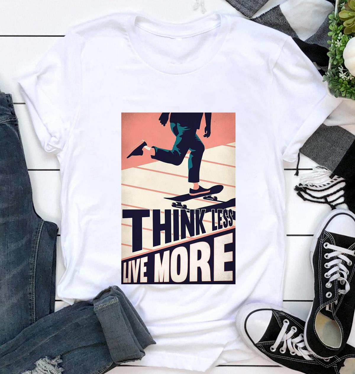 Skateboard think less live more poster t-shirt