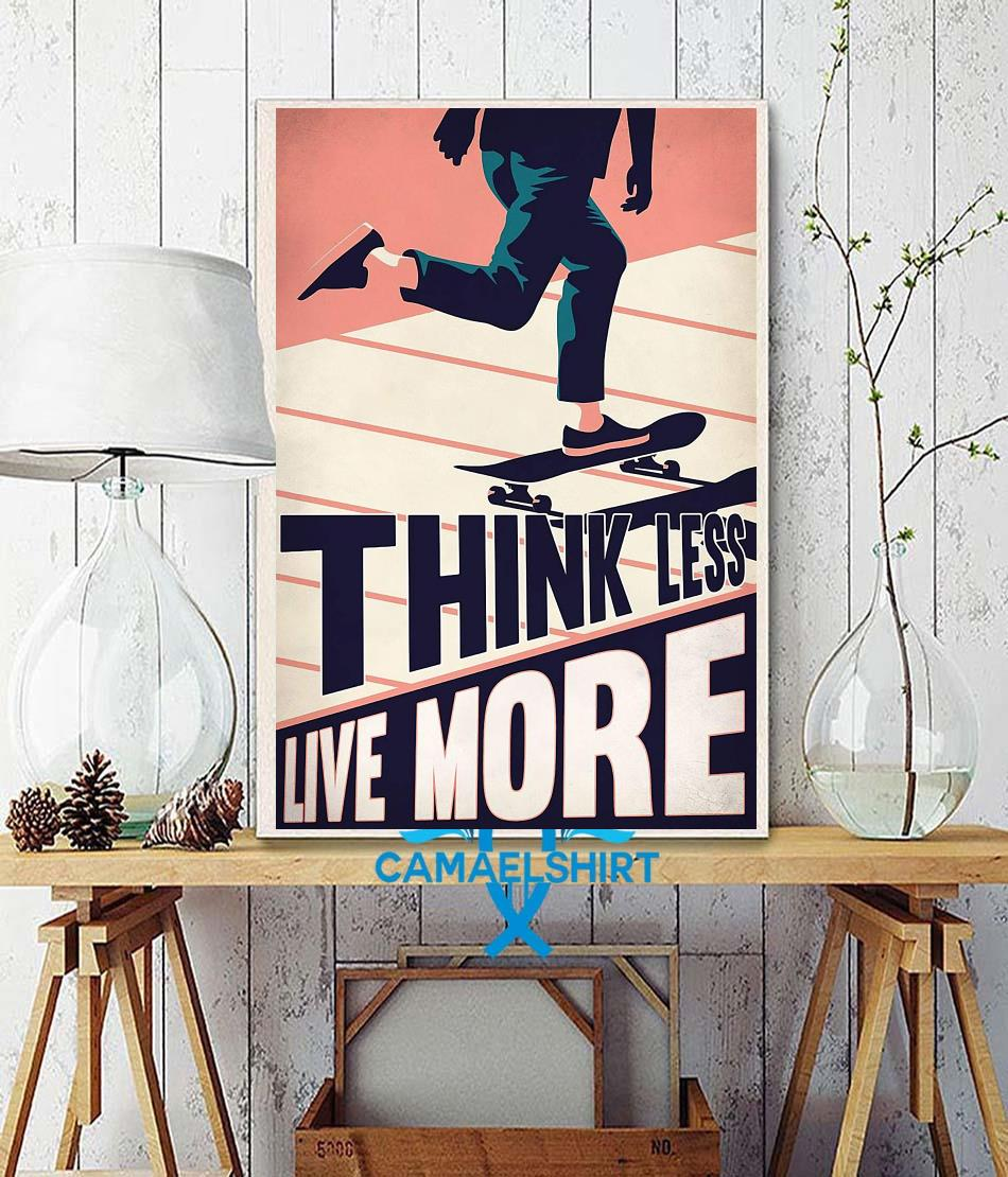 Skateboard think less live more poster wall decor