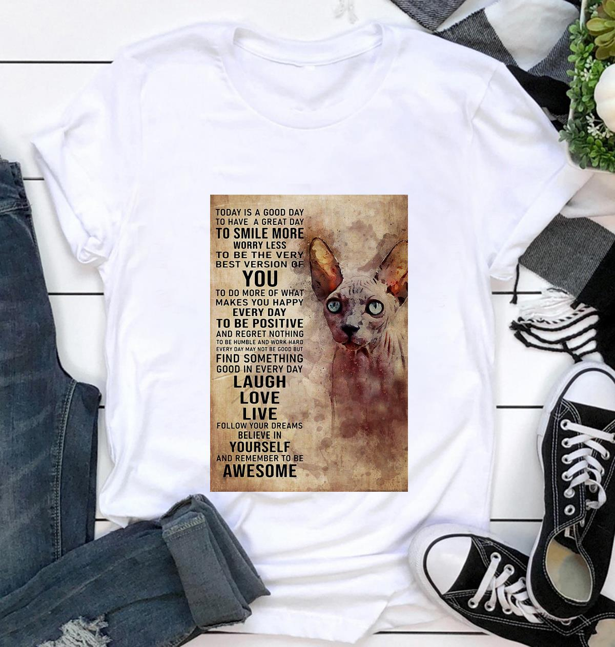 Sphynx cat today is a good day poster t-shirt